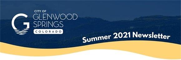 City of Glenwood Springs - Summer 2021 Newsletter